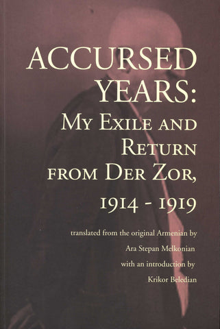 ACCURSED YEARS: MY EXILE AND RETURN FROM DER ZOR 1914-1919