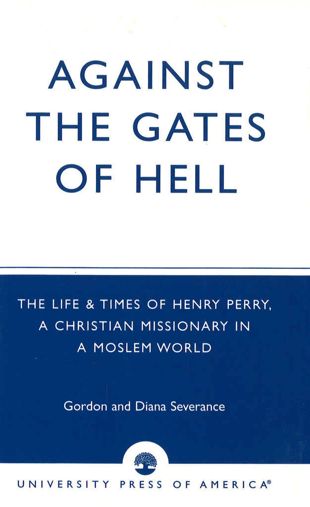 AGAINST THE GATES OF HELL: The Life and Times of Henry Perry