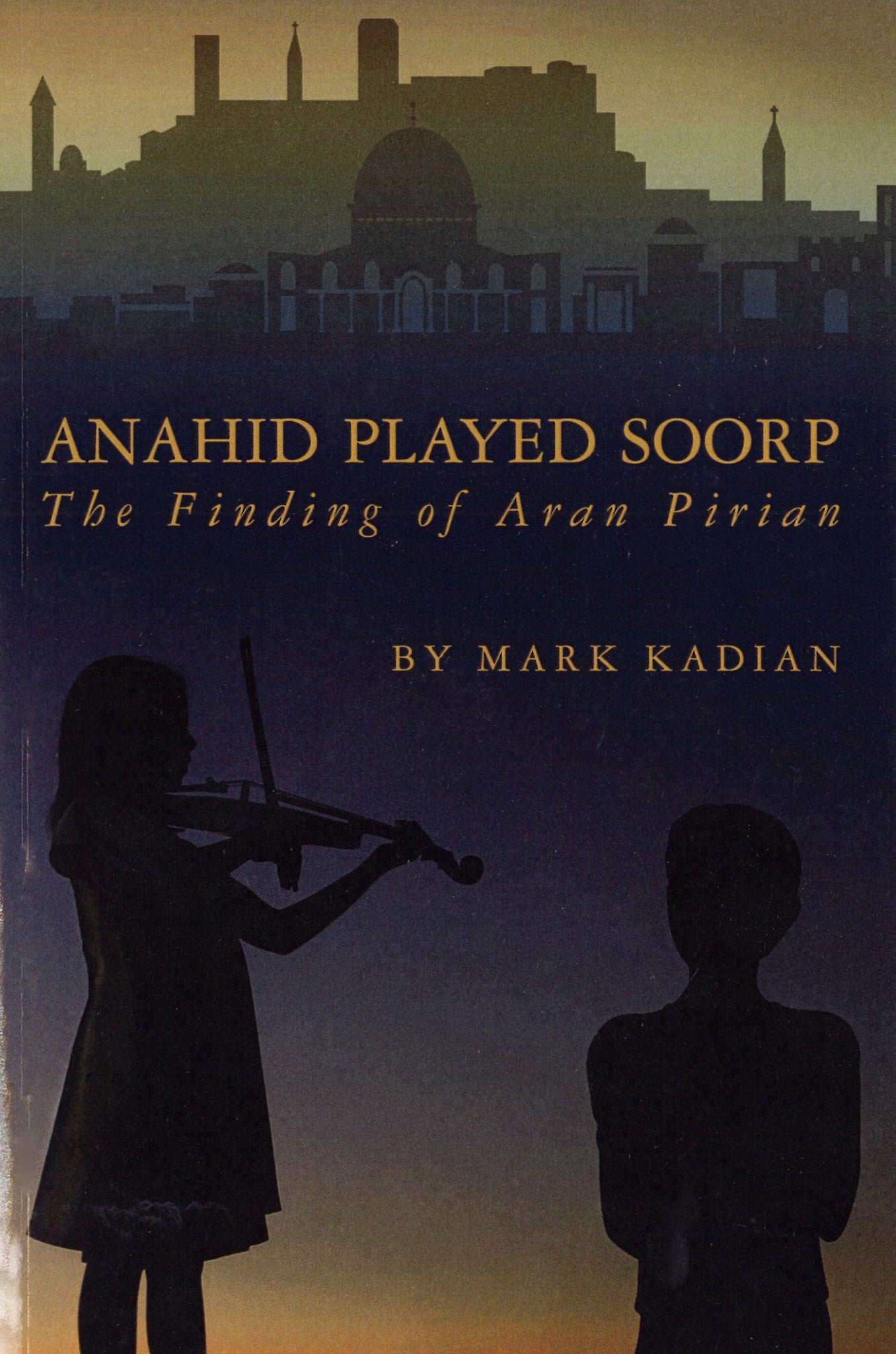 ANAHID PLAYED SOORP: THE FINDING OF ARAN PIRIAN
