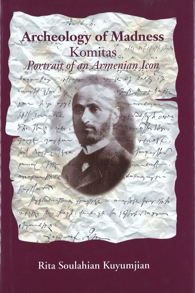 ARCHEOLOGY OF MADNESS: Komitas, Portrait of an Armenian Icon