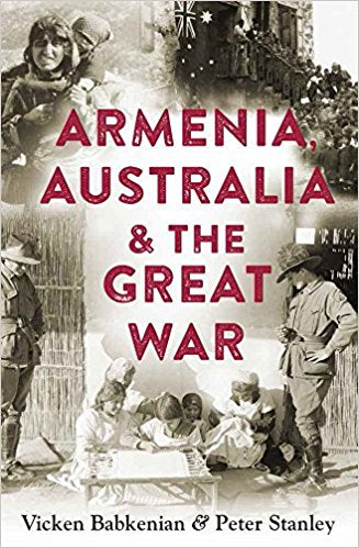 ARMENIA, AUSTRALIA, & THE GREAT WAR
