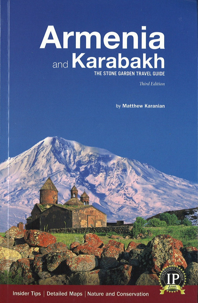 ARMENIA and KARABAGH: The Stone Garden Travel Guide - Third Edition