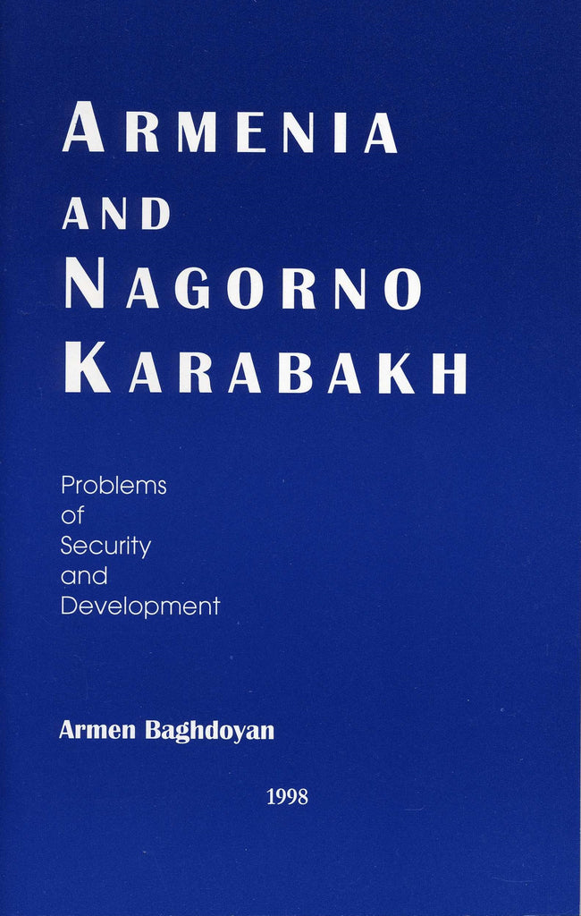 ARMENIA AND NAGORNO KARABAKH: Problems of Security and Development