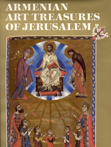 ARMENIAN ART TREASURES OF JERUSALEM
