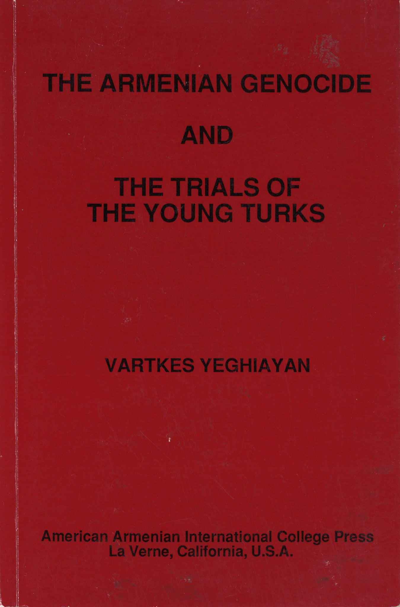 ARMENIAN GENOCIDE AND THE TRIALS OF THE YOUNG TURKS