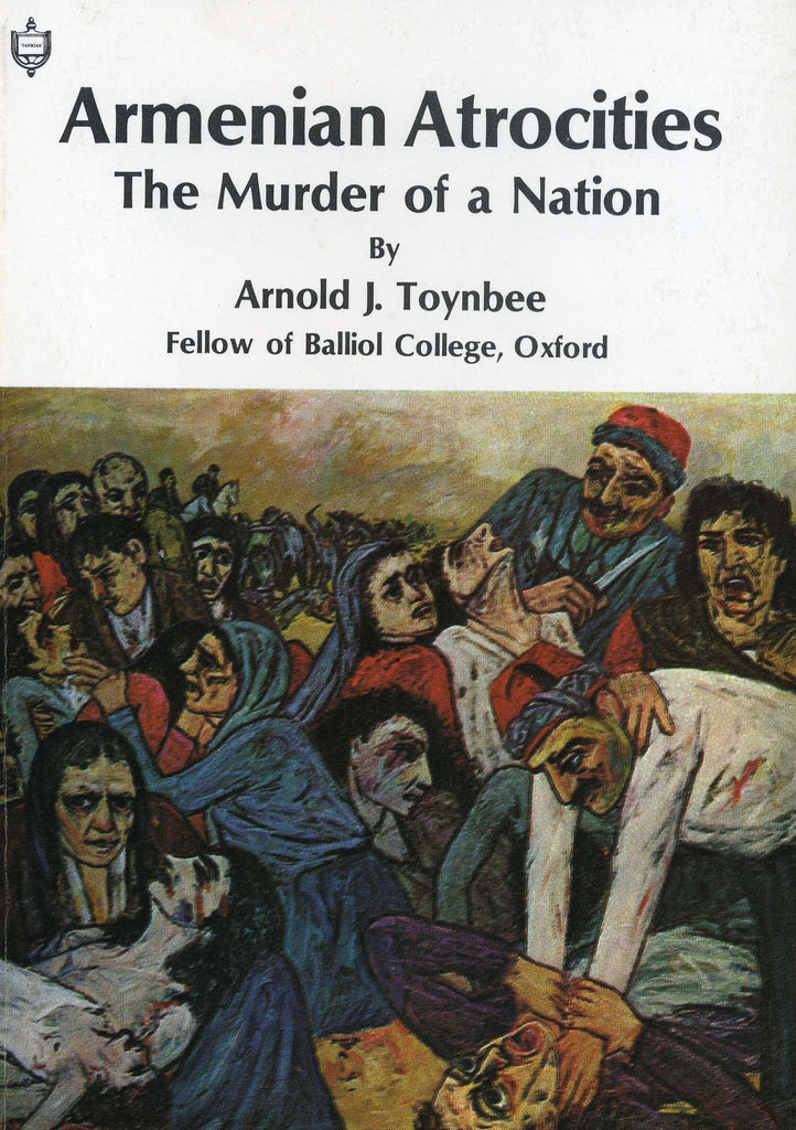 ARMENIAN ATROCITIES: The Murder of A Nation