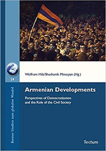 ARMENIAN DEVELOPMENTS: Perspectives of Democratization and the Role of Civil Society