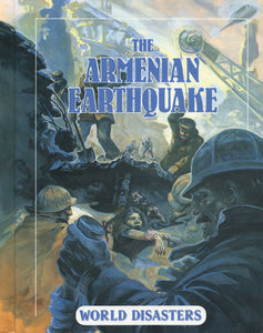 ARMENIAN EARTHQUAKE: The World Disaster Series