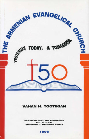 ARMENIAN EVANGELICAL CHURCH: Yesterday, Today, & Tomorrow