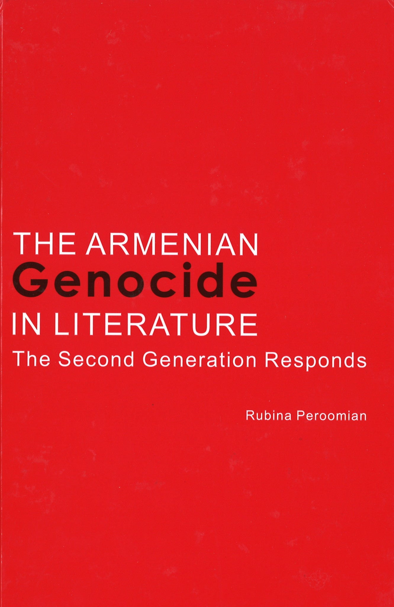ARMENIAN GENOCIDE IN LITERATURE: The Second Generation Responds