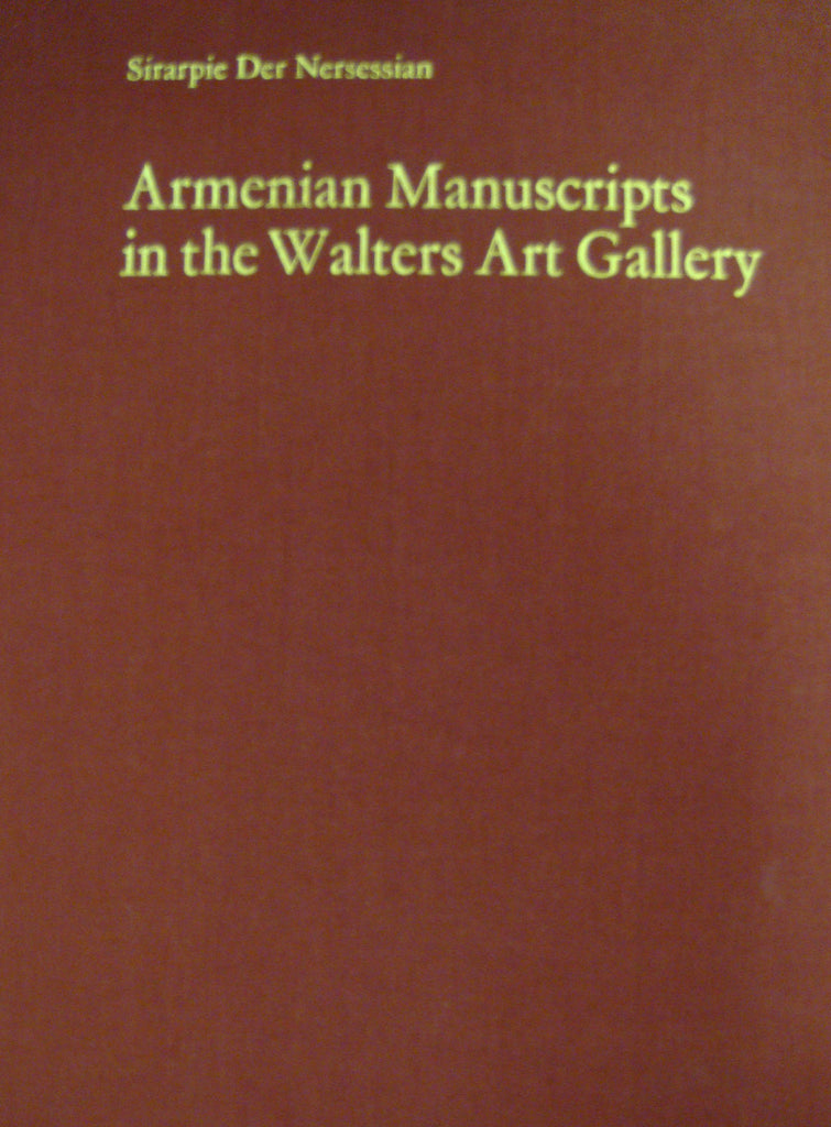 ARMENIAN MANUSCRIPTS IN THE WALTERS ART GALLERY