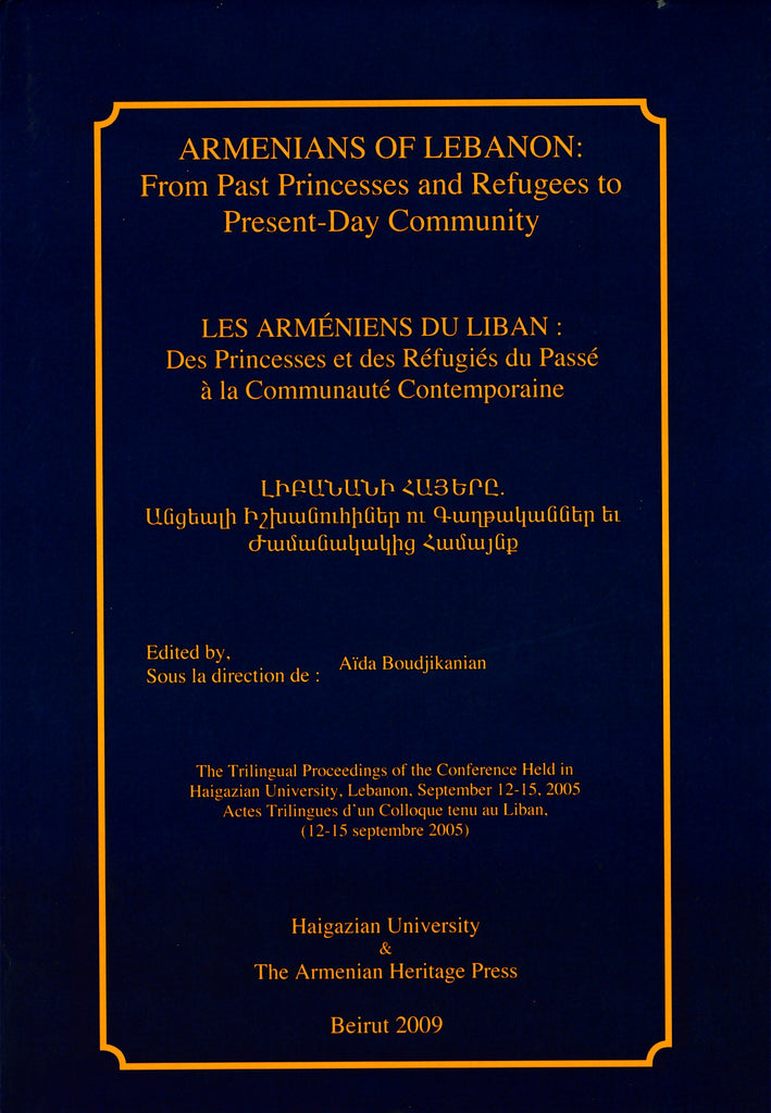 ARMENIANS OF LEBANON: From Past Princesses and Refugees to Present-Day Community