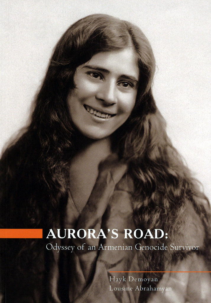 AURORA'S ROAD: Odyssey of An Armenian Genocide Survivor