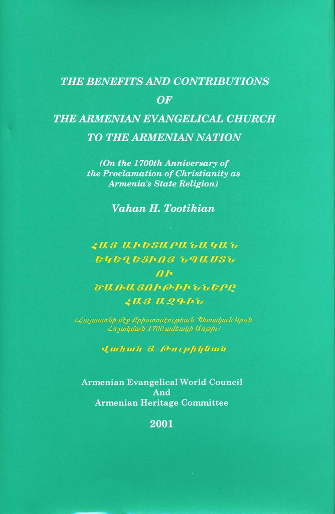 BENEFITS AND CONTRIBUTIONS OF THE ARMENAIN EVANGELICAL CHURCH TO THE ARMENIAN NATION