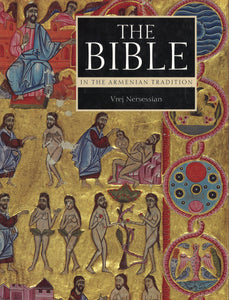 THE BIBLE IN THE ARMENIAN TRADITION