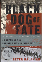 BLACK DOG OF FATE: A Memoir - An American Son Uncovers His Armenian Past