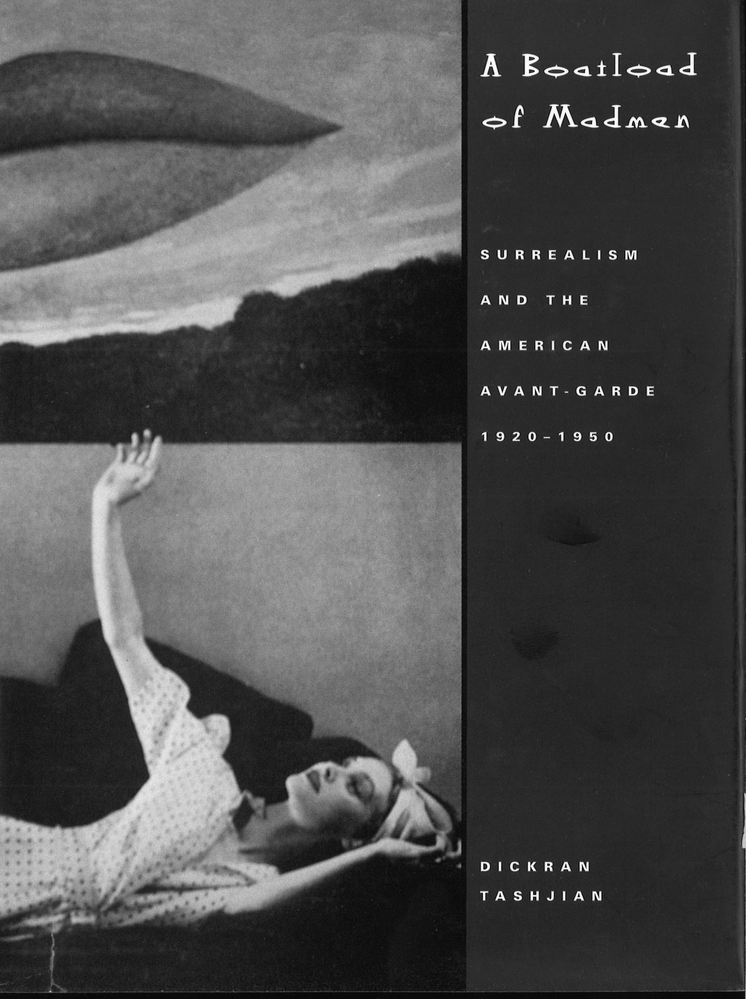 BOATLOAD OF MADMEN: Surrealism and the American Avant-Garde, 1920-1950