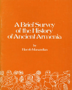 BRIEF SURVEY OF THE HISTORY OF ANCIENT ARMENIA