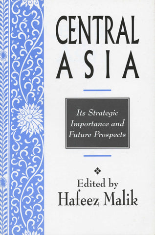 CENTRAL ASIA: It's Strategic Importance and Future Prospects