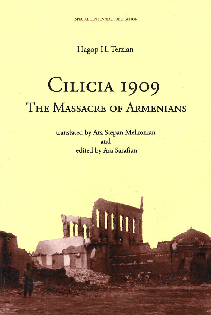 CILICIA 1909: MASSACRE OF THE ARMENIANS