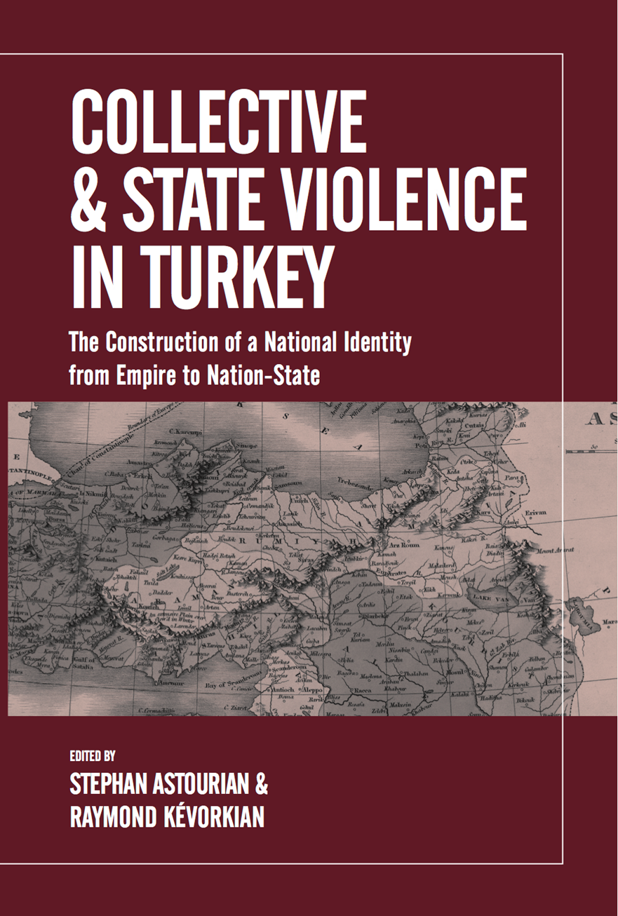 COLLECTIVE & STATE VIOLENCE IN TURKEY: The Construction of a National Identity from Empire to Nation-State