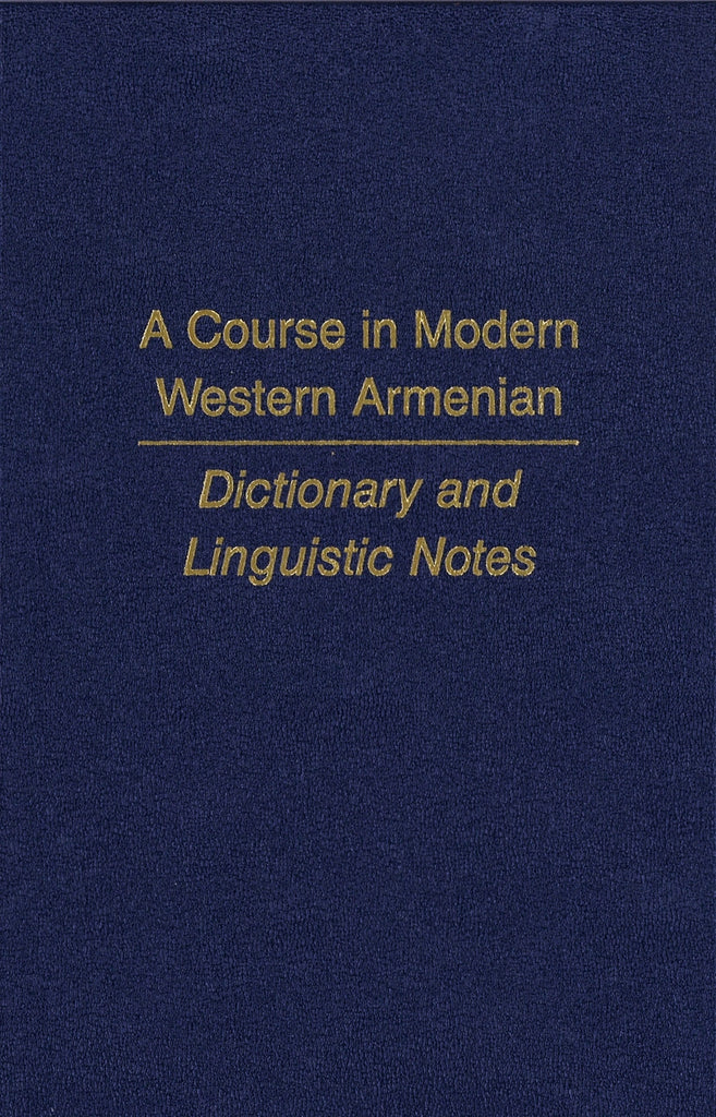 A COURSE IN MODERN WESTERN ARMENIAN DICTIONARY AND LINGUISTIC NOTES