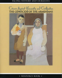 CRIMES AGAINST HUMANITY AND CIVILIZATION - The Genocide of the Armenians -