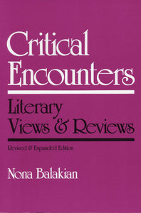 CRITICAL ENCOUNTERS: Literary Views and Reviews, 1953-1977