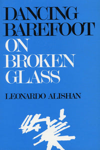 DANCING BAREFOOT ON BROKEN GLASS