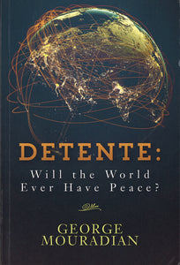 DETENTE: Will the World Ever Have Peace?