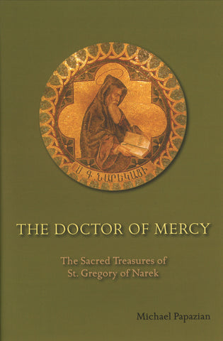 DOCTOR OF MERCY: The Sacred Treasures of St. Gregory of Narek