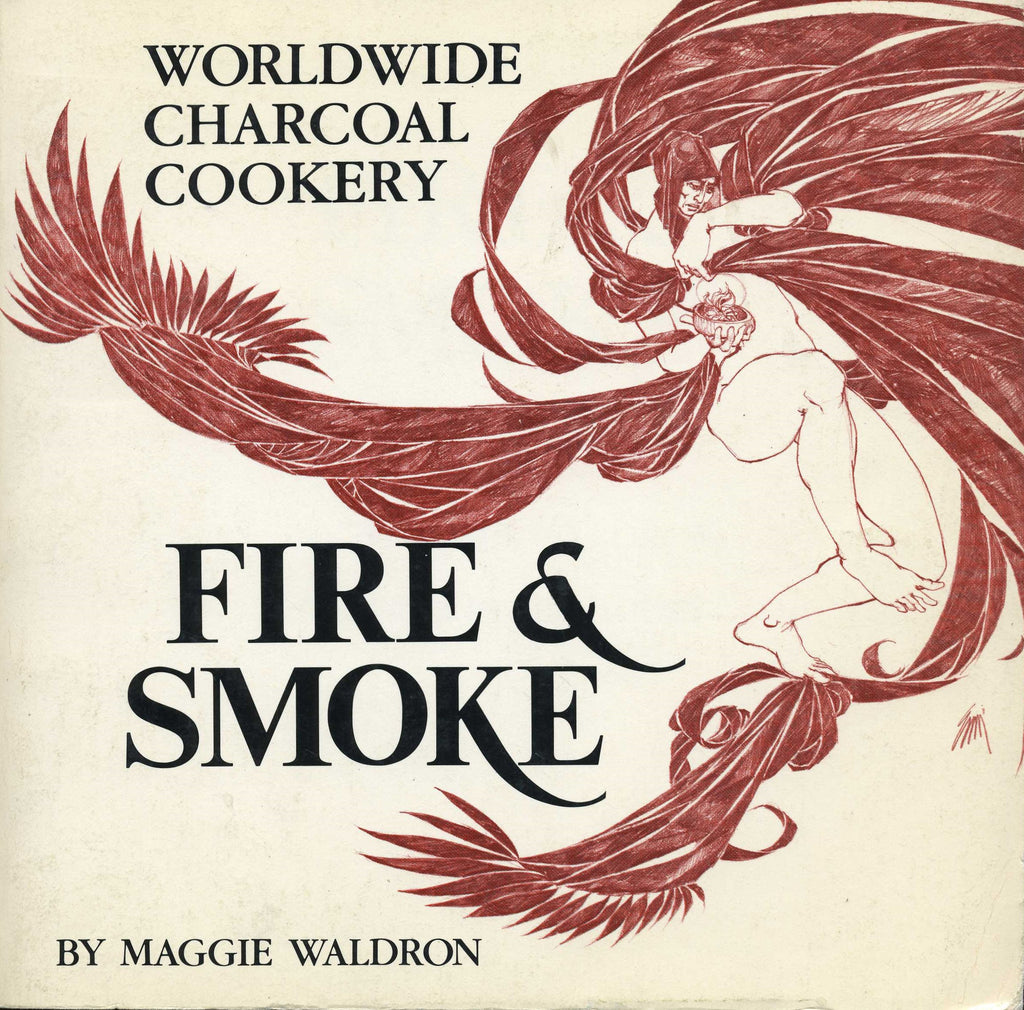 FIRE AND SMOKE: Worldwide Charcoal Cookery
