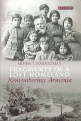 FRAGMENTS OF A LOST HOMELAND: Remembering Armenia