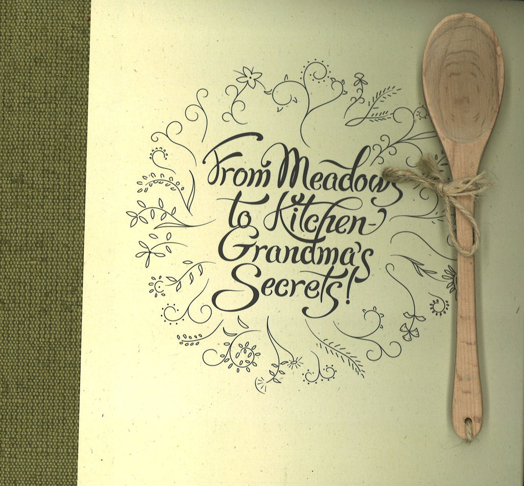FROM MEADOWS TO KITCHEN: GRANDMA'S SECRETS