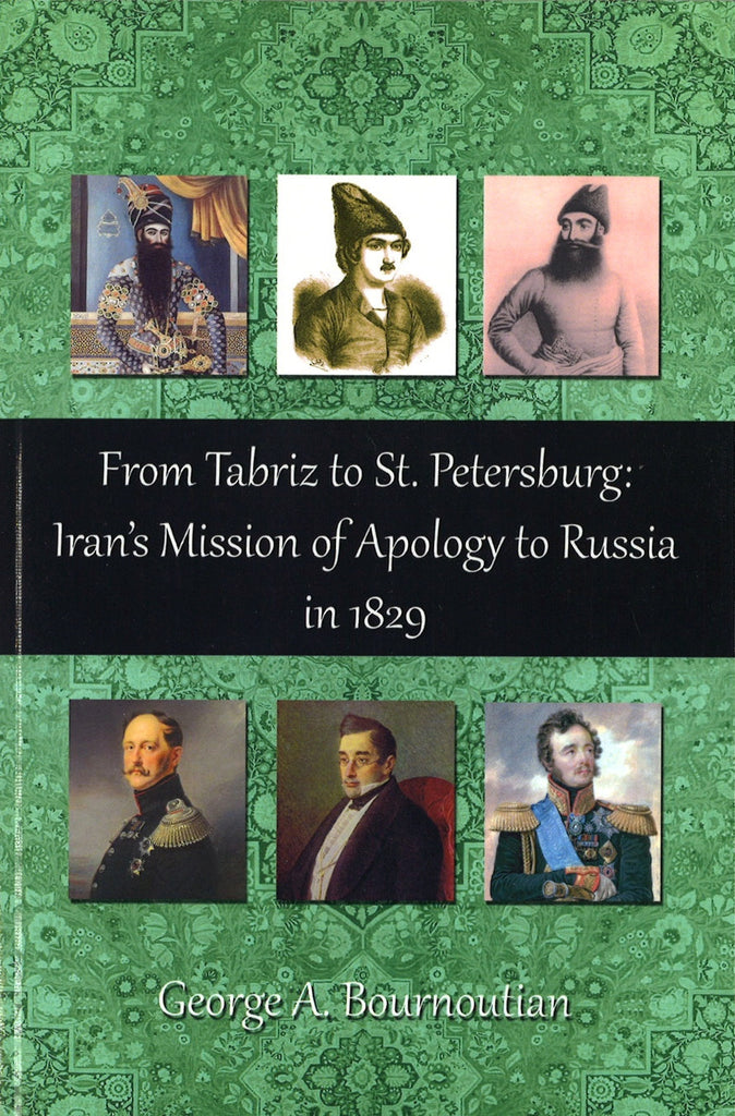 FROM TABRIZ TO ST. PETERSBURG:  Iran's Mission of Apology to Russia in 1829