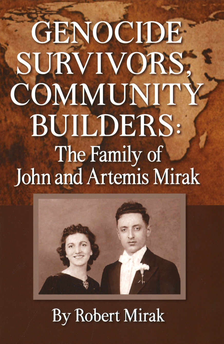 GENOCIDE SURVIVORS, COMMUNITY BUILDERS: The Family of John and Artemis Mirak