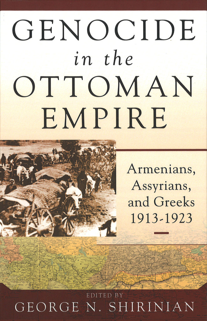 GENOCIDE in the OTTOMAN EMPIRE: Armenians, Assyrians, and Greeks 1913-1923