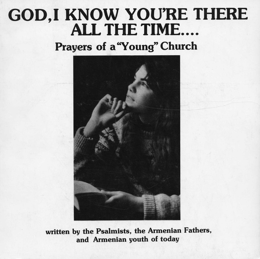 "GOD, I KNOW YOU'RE THERE ALL THE TIME: Prayers of a ""Young"" Church"