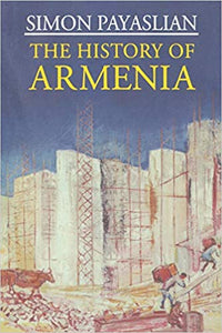 HISTORY OF ARMENIA: From the Origins to the Present