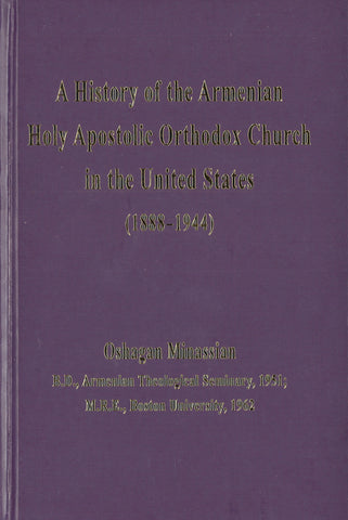 HISTORY OF THE ARMENIAN HOLY APOSTOLIC ORTHODOX CHURCH IN THE UNITED STATES (1888-1944)