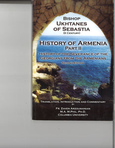 HISTORY OF ARMENIA PART II: HISTORY OF THE SEVERANCE OF THE GEORGIANS FROM THE ARMENIANS
