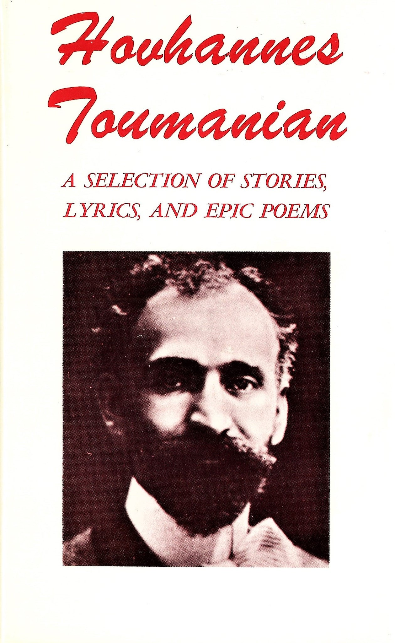 HOVHANNES TOUMANIAN: A Selection of Stories, Lyrics, and Epic Poems
