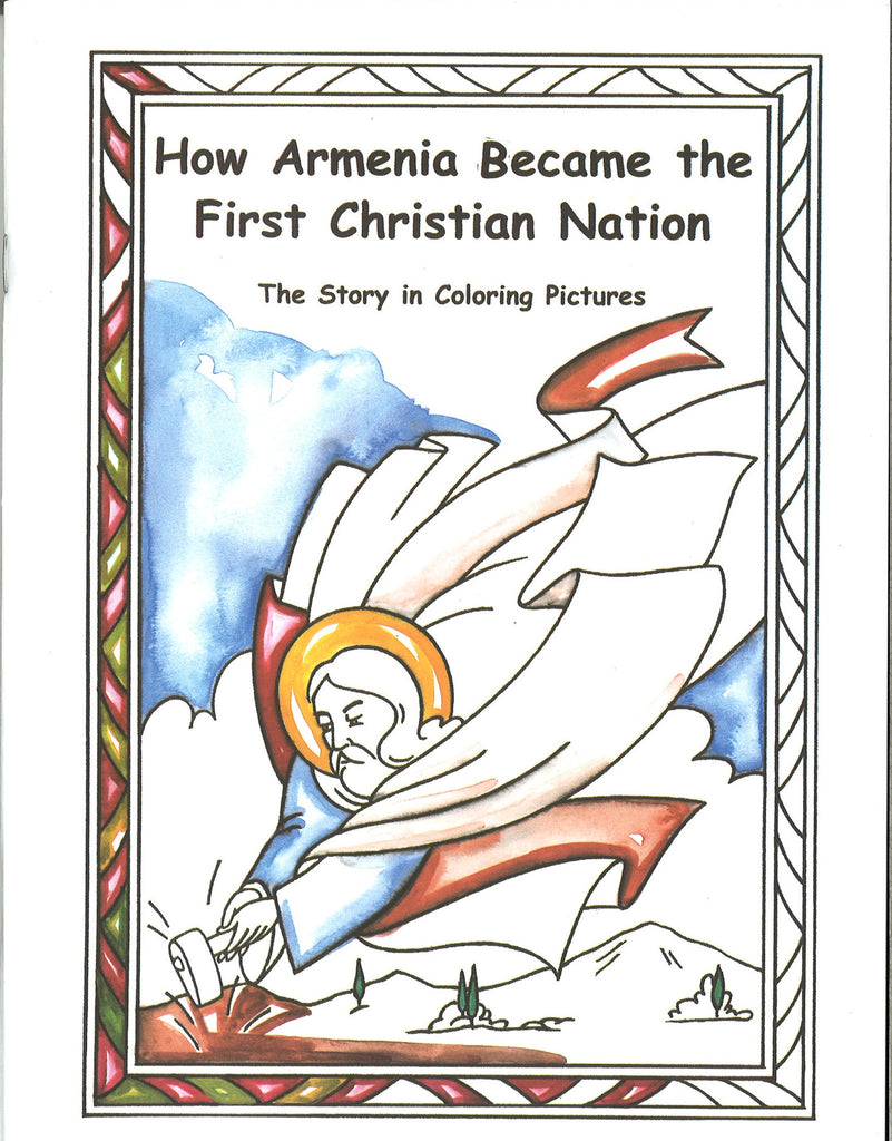HOW ARMENIA BECAME THE FIRST CHRISTIAN NATION - The Story in Coloring Pictures