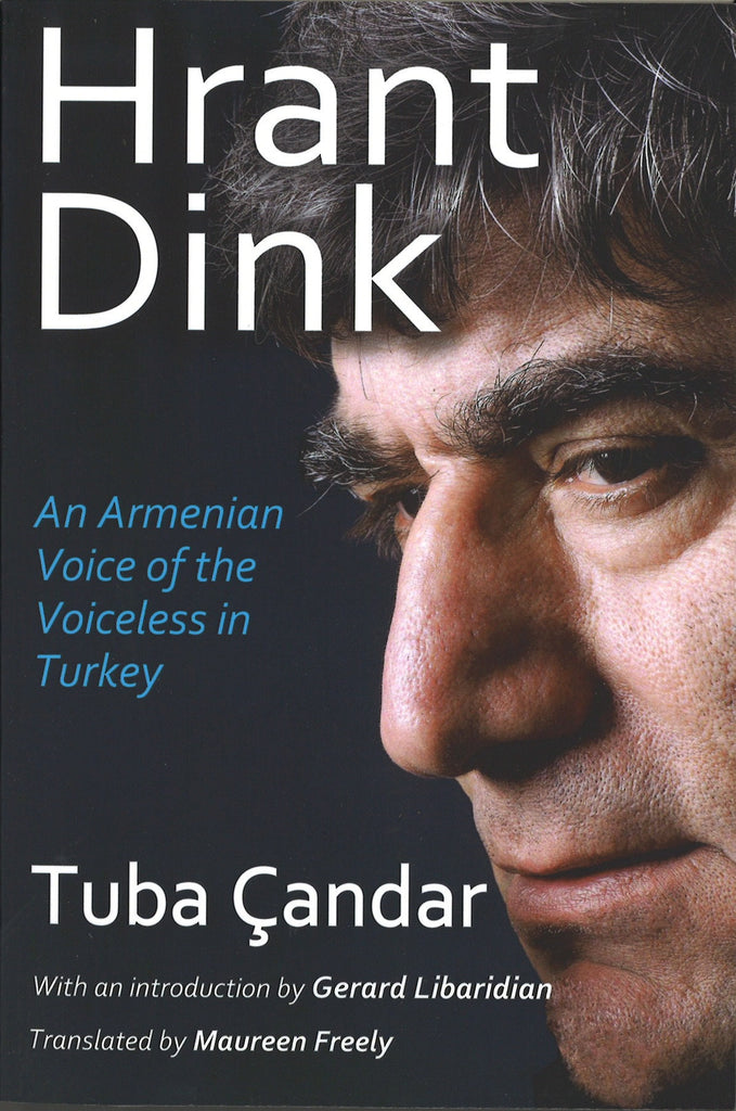 HRANT DINK: An Armenian Voice of the Voiceless in Turkey