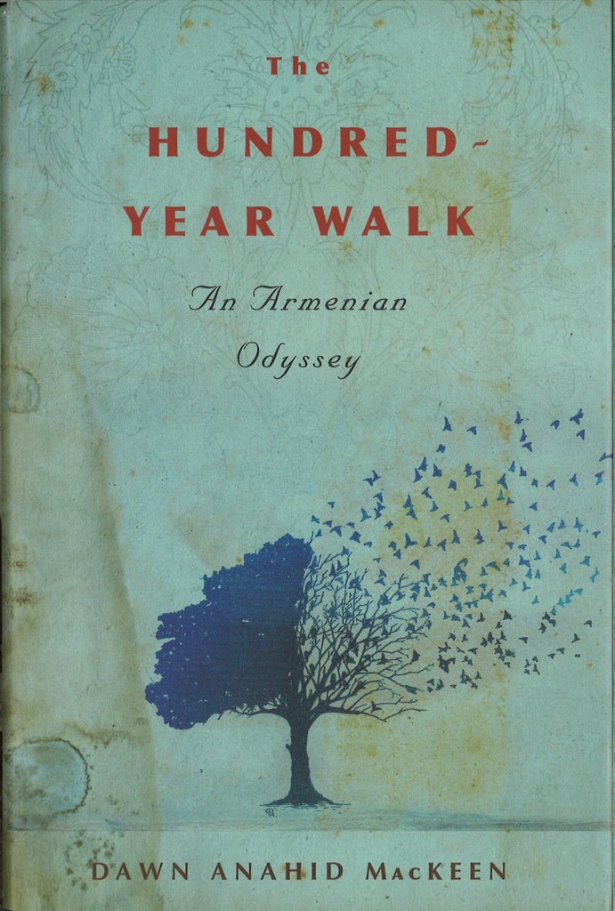 HUNDRED YEAR WALK: An Armenian Odyssey