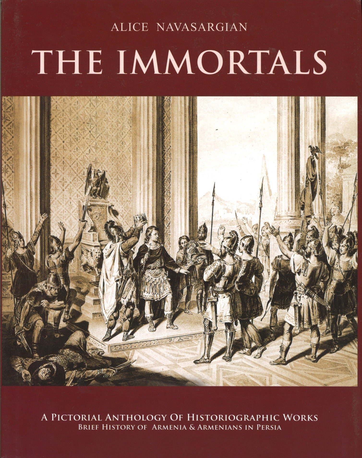 IMMORTALS: A PICTORIAL ANTHOLOGY OF HISTORIOGRAPHIC WORKS