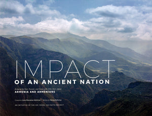 IMPACT OF AN ANCIENT NATION: Bridging the Past, Present, and Future with 100+ Facts About Armenia &  Armenians