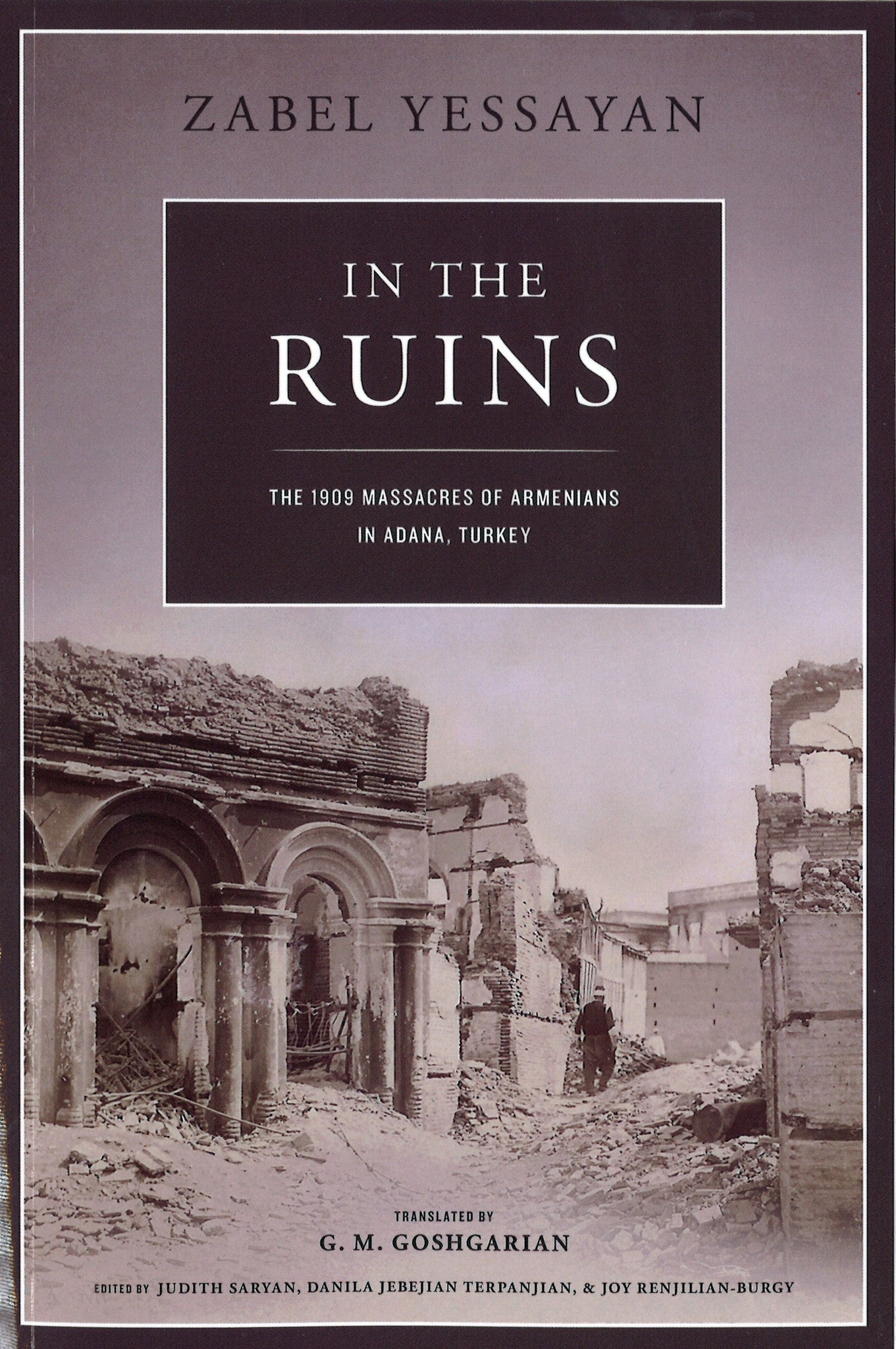 IN THE RUINS: The 1909 Massacres of Armenians in Adana, Turkey
