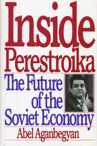 INSIDE PERESTROIKA: The Future of the Soviet Economy