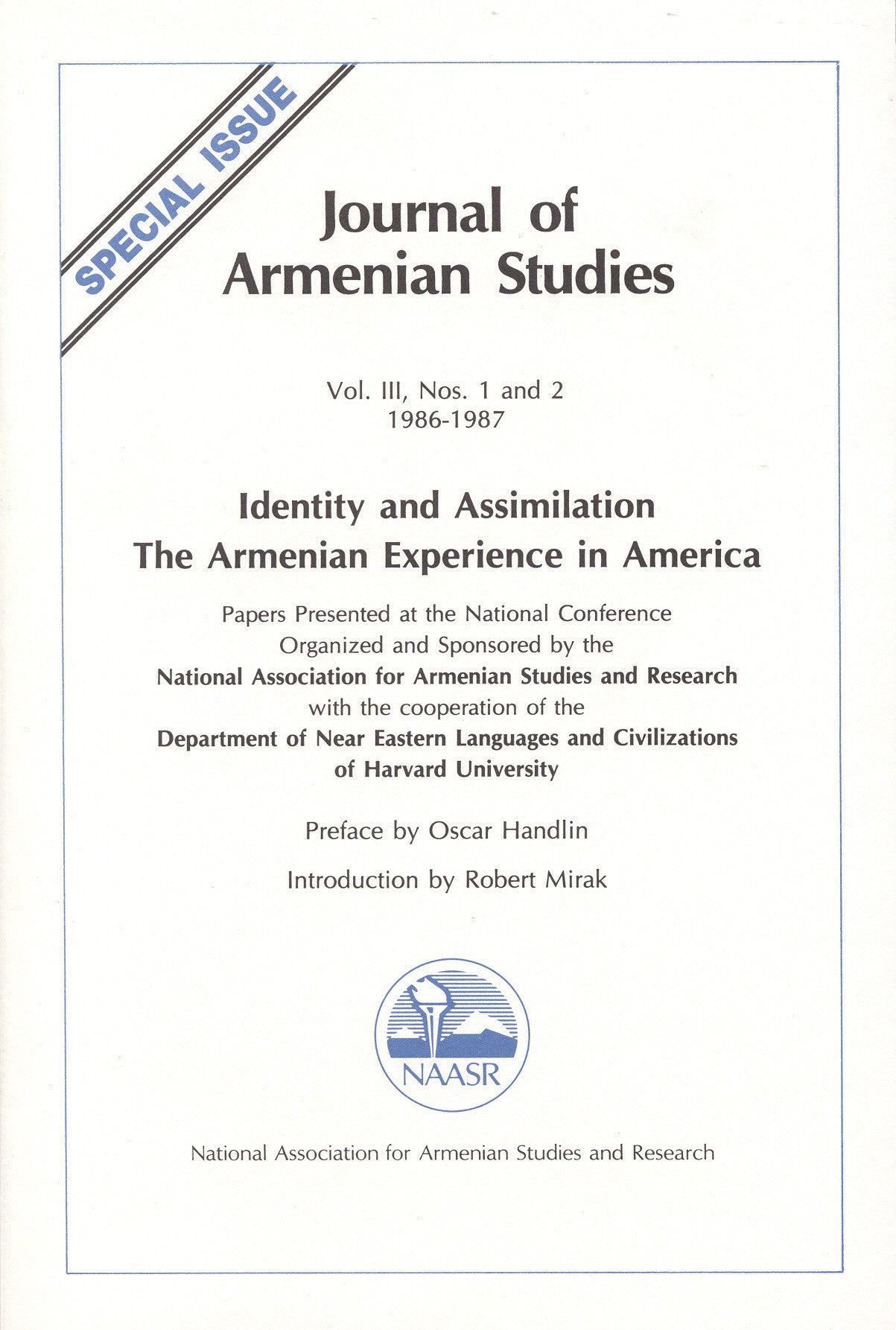 JOURNAL OF ARMENIAN STUDIES: Volume III, Numbers 1 & 2: 1986-1987 Identity and Assimilation: The Armenian Experience in America